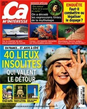Un lieu insolite en Anjou parmi les 40 sélectionnés en France dans Ça m'intéresse en Juillet 2016   Anjou tourisme Presse   Scoop.it