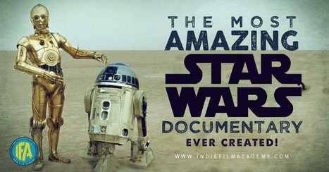 The Most Amazing Star Wars Documentary Ever Created | Audio & Video | Scoop.it