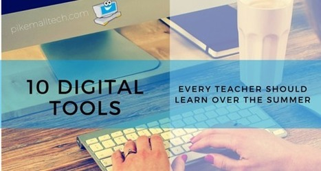 10 Digital Tools for Teaching You Can Learn This Summer | On education | Scoop.it