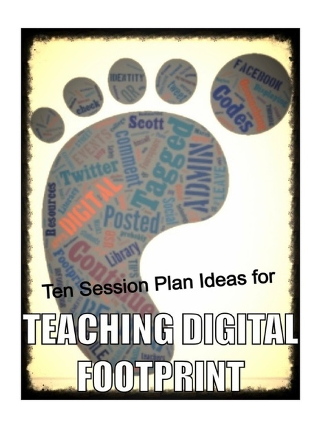 Ten session plan ideas for teaching digital footprint   2015 in libraries   Scoop.it