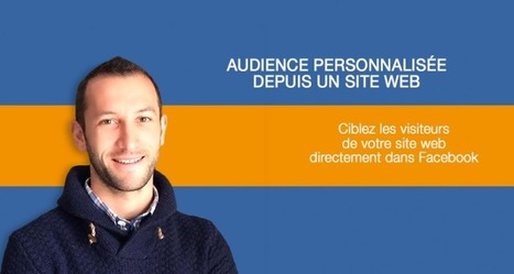Facebook Marketing,Créer une Audience personnalisée depuis un site web | Facebook Marketing | Scoop.it