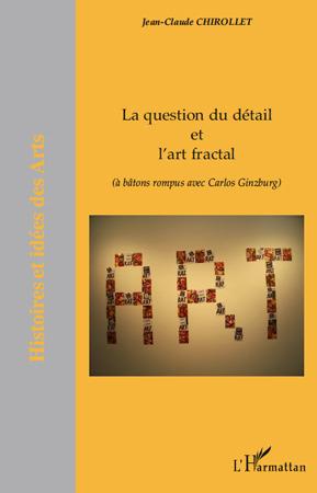 LA QUESTION DU DÉTAIL ET L'ART FRACTAL (à bâtons rompus avec Carlos Ginzburg) - Jean-Claude Chirollet   art and culture   Scoop.it