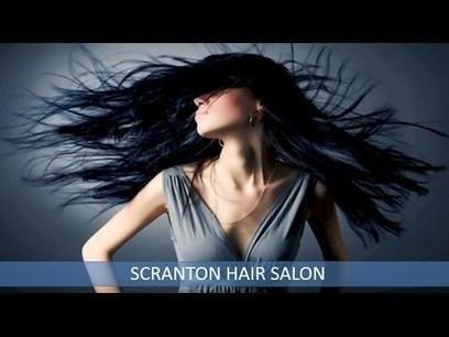 Scranton Hair Salon | Hair Salon Scranton | TopRankingVideos | Scoop.it