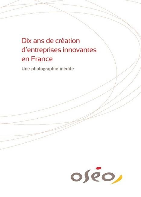 Dix ans de création d'entreprises innovantes en France, une photographie inédite | Le Zinc de Co | Scoop.it