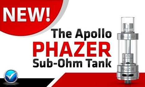 The Apollo Phazer - The Newest SubOhm Tank   The ECCR Blog   Scoop.it