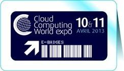 Cloud Computing World Expo - Join the IT revolution - 10 & 11 avril 2013 - CNIT - Paris La Défense | Cloud Computing Research | Scoop.it