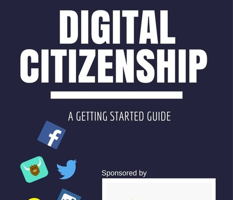 A Getting Started Guide to Digital Citizenship Education | Teacher Resources | Scoop.it
