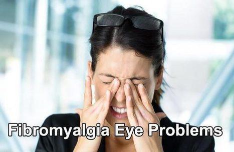 Fibromyalgia Eye Problems | | Chronic Body Pain | Info on CRPS or RSD | Scoop.it