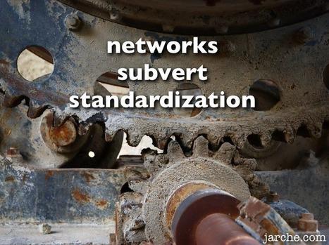 networks-subvert-standardization.jpg   :: The 4th Era ::   Scoop.it