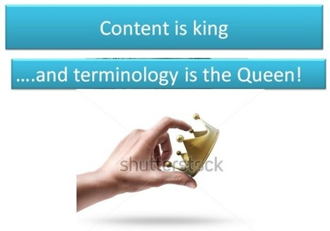 Content is king and terminology is the queen | terminology and translation | Scoop.it