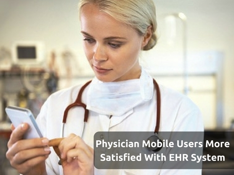 Physician Mobile Users More Satisfied With EHR System | EHR and Health IT Consulting | Scoop.it