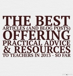 The Best Articles (And Blog Posts) Offering Practical Advice & Resources To Teachers In 2013 | Learning, Teaching & Leading Today | Scoop.it