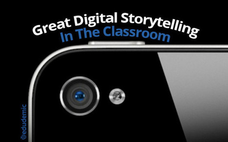8 Steps To Great Digital Storytelling | ed technology | Scoop.it