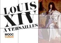Mooc Louis XIV à Versailles: inscriptions ouvertes | Clic France | Scoop.it