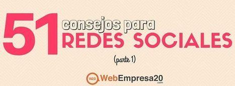 51 consejos para redes sociales (parte I) | Educación 2015 | Scoop.it