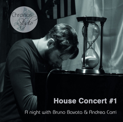 DOWNLOAD. Andrea Carri + Bruno Bavota - House Concert #1 — | Musical Freedom | Scoop.it
