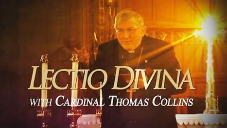 Lectio Divina wit Cardinal Thomas Collins | Jesus | Scoop.it