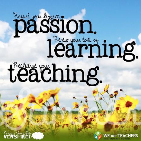 WeAreTeachers: 7 Ways to Recharge Your Passion for Teaching This Summer | Teacher's corner | Scoop.it