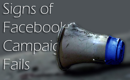 Signs of Unsuccessful Facebook Campaign | Social Media Marketing Tribune | Scoop.it