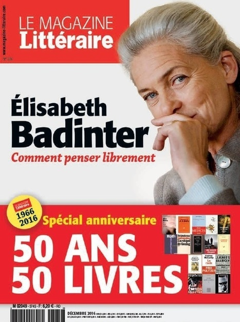 Le magazine littéraire n°574 décembre 2016 | La presse au CDI du lycée | Scoop.it