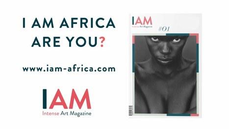 IAM, magazine intense | My Africa is... | Scoop.it