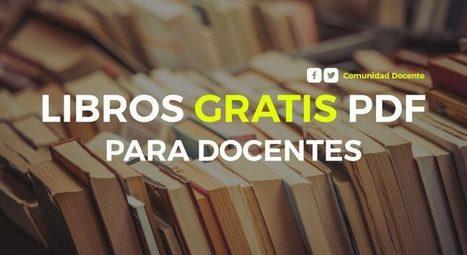 Recopilación de libros para docentes | Comunidad Docente | De aquì, de allà y de otras partes... | Scoop.it