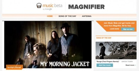 Google Music Beta Introduces Magnifier Blog – Gives Away Free Music | Kill The Record Industry | Scoop.it