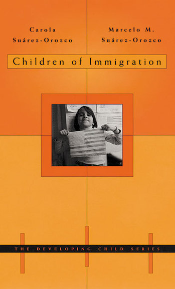 Children of Immigration — Carola Suárez-Orozco, Marcelo M. Suárez-Orozco | Harvard University Press | Latin@s and Education | Scoop.it