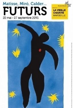 Futurs. Matisse, Miro, Calder... - Centre de la Vieille Charite - Marseille, jusqu'au 17 septembre 2015 | Passage & Marseille | franco-allemand | Scoop.it