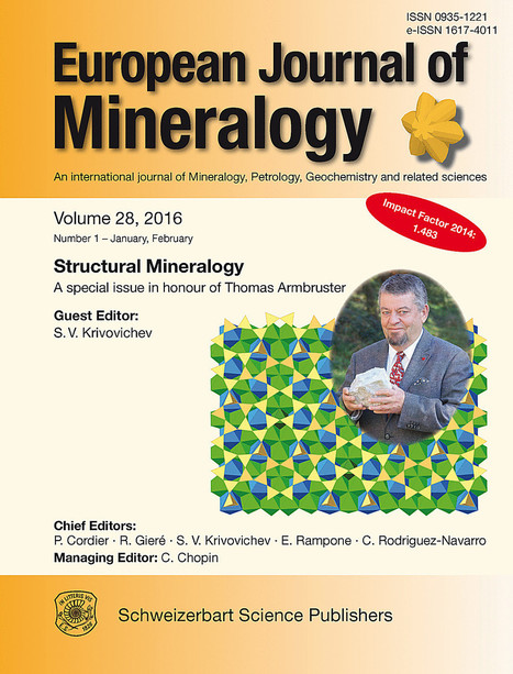 European Journal of Mineralogy - Special Issue in honour of Prof. Th. Armbruster @unibern | Mineralogy, Geochemistry, Mineral Surfaces & Nanogeoscience | Scoop.it