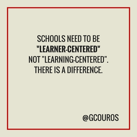 Learner-Centered  Design | Leadership to change our schools' cultures for the 21st Century | Scoop.it