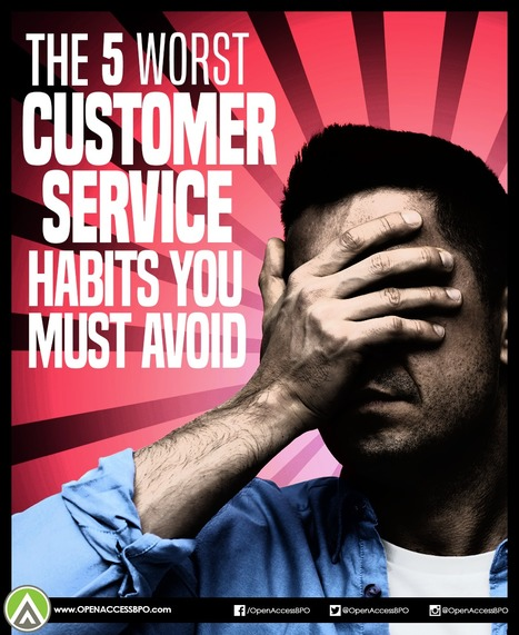 The 5 worst customer service habits you must avoid   Open Access BPO   Outsourcing and Customer Service   Scoop.it