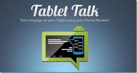 Send SMS From Android Tablet Using Your Phone Number With Tablet Talk | WML Cloud | Android Guides | Scoop.it