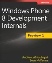 Windows Phone 8 Development Internals | Free Download IT eBooks | Scoop.it
