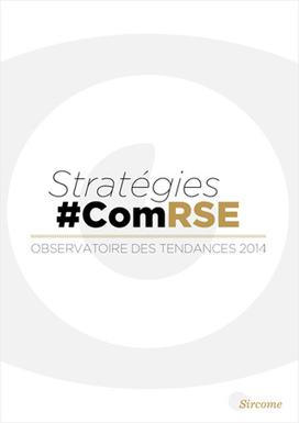 Tout savoir sur les tendances & contributions #ComRSE en 2014 | Responsabilité sociétale | Scoop.it
