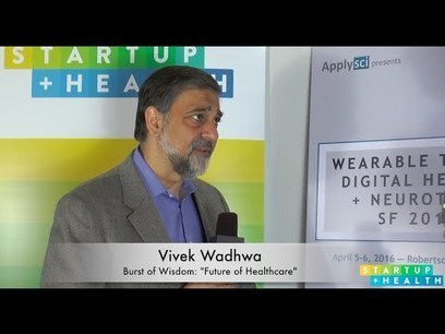 Will The Tech Industry Take Over Medicine? - Video Interview With Vivek Wadhwa | Digital Health | Scoop.it