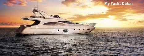 Boat rental services Dubai - My Yacht Dubai | Accommodation in Mauritius | Scoop.it