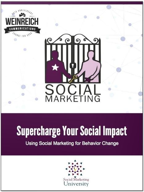 Supercharge Your Social Impact: Using Social Marketing for Behavior Change -Nedra Weinreich | Health promotion. Social marketing | Scoop.it