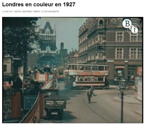 [Vidéo] Londres en couleur en 1927 - via @LaBoiteVerte | Nos Racines | Scoop.it