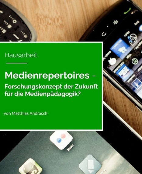 Medienrepertoires: Forschungskonzept der Zukunft für die Medienpädagogik? | Matthias Andrasch | Medienbildung | Scoop.it