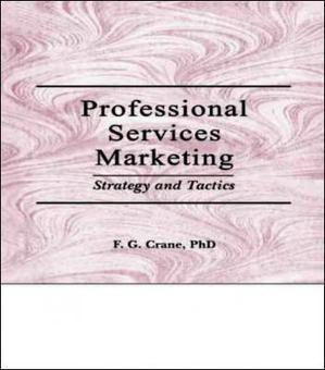 Professional Services Marketing: Strategy and Tactics by William ... | Professional Services Marketing | Scoop.it