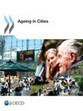 Ageing in Cities | OECD READ edition | Global Aging, selected by Fred SERRIERE | Scoop.it