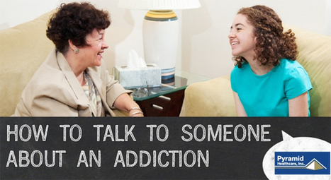 Slide Show: How to Talk to Someone About an Addiction | PyramidHC Links | Scoop.it