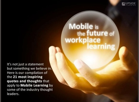 21 Inspiring Quotes & Thoughts On Mobile Learning | Pedagogy and technology of online learning | Scoop.it