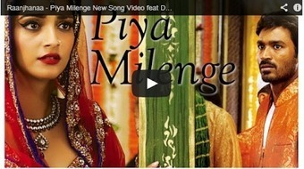 Piya Milenge Video – Raanjhanaa (2013) - 99share.in   Latest In Bollywood   Scoop.it