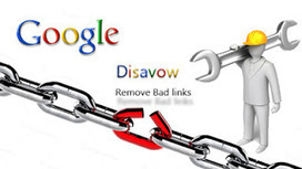 WEB TIPS: How to Remove Bad Links with Google's Disavow Links Tool | STP | Scoop.it