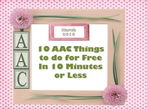 10 AAC Things to do for PrAACtically Free in 10 Minutes or Less | AAC | Scoop.it