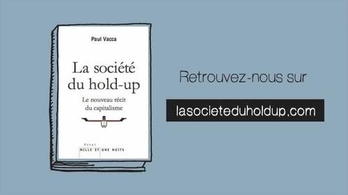 La société du hold-up / Le nouveau récit du capitalisme