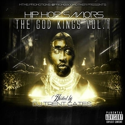 Various Artists - Hip Hop Saviors The God Kings Hosted by MTMS @PromoGodMother, DJ Trent Gates | Music Info & Links | Scoop.it