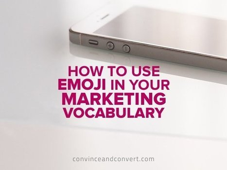 How to Use Emoji in Your Marketing Vocabulary | Content Marketing | Scoop.it
